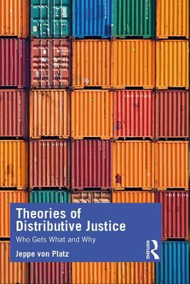 Theories of Distributive Justice: Who Gets What and Why (Paperback)