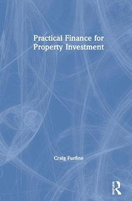 Practical Finance for Property Investment (Hardback)
