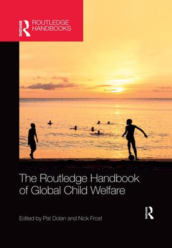 The Routledge Handbook of Global Child Welfare (Paperback)