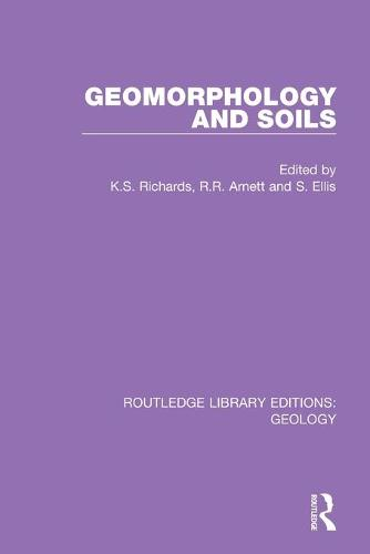 Geomorphology and Soils - Routledge Library Editions: Geology (Paperback)