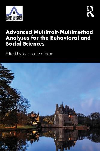Advanced Multitrait-Multimethod Analyses for the Behavioral and Social Sciences - European Association of Methodology Series (Paperback)