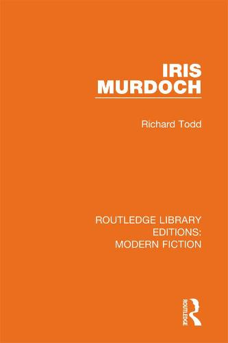 Iris Murdoch - Routledge Library Editions: Modern Fiction (Paperback)
