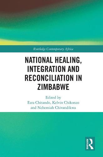 National Healing, Integration and Reconciliation in Zimbabwe - Routledge Contemporary Africa (Hardback)