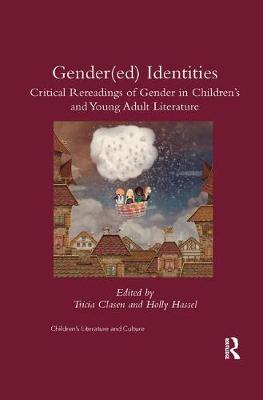 Gender(ed) Identities: Critical Rereadings of Gender in Children's and Young Adult Literature (Paperback)