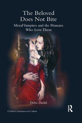 The Beloved Does Not Bite: Moral Vampires and the Humans Who Love Them (Paperback)