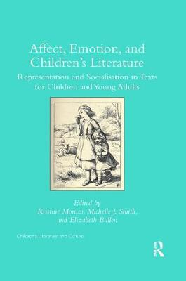 Affect, Emotion, and Children's Literature: Representation and Socialisation in Texts for Children and Young Adults (Paperback)