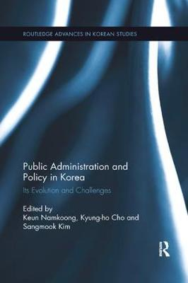 Public Administration and Policy in Korea: Its Evolution and Challenges (Paperback)