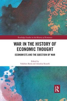 War in the History of Economic Thought: Economists and the Question of War (Paperback)