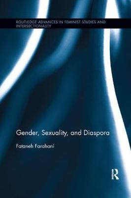 Gender, Sexuality, and Diaspora - Routledge Advances in Feminist Studies and Intersectionality (Paperback)