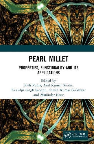 Pearl Millet: Properties, Functionality and its Applications (Hardback)