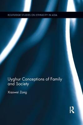 Uyghur Conceptions of Family and Society: Habits of the Uyghur Heart (Paperback)