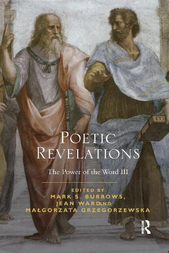 Poetic Revelations: Word Made Flesh Made Word: The Power of the Word III (Paperback)