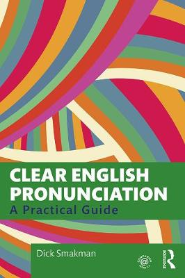 Clear English Pronunciation: A Practical Guide (Paperback)