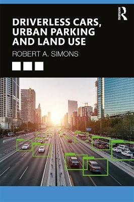 Driverless Cars, Urban Parking and Land Use (Paperback)