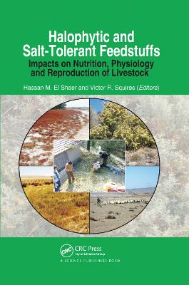 Halophytic and Salt-Tolerant Feedstuffs: Impacts on Nutrition, Physiology and Reproduction of Livestock (Paperback)