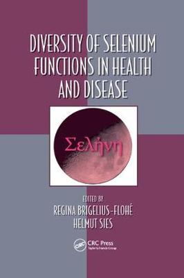 Diversity of Selenium Functions in Health and Disease (Paperback)