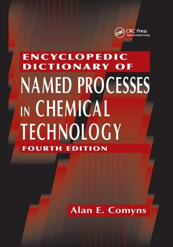 Encyclopedic Dictionary of Named Processes in Chemical Technology (Paperback)