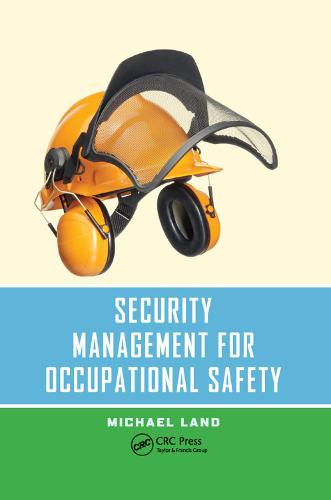 Security Management for Occupational Safety - Occupational Safety & Health Guide Series (Paperback)