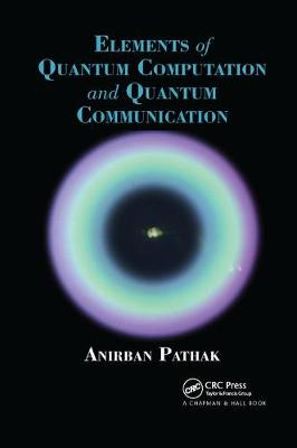 Elements of Quantum Computation and Quantum Communication (Paperback)