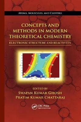 Concepts and Methods in Modern Theoretical Chemistry: Electronic Structure and Reactivity (Paperback)