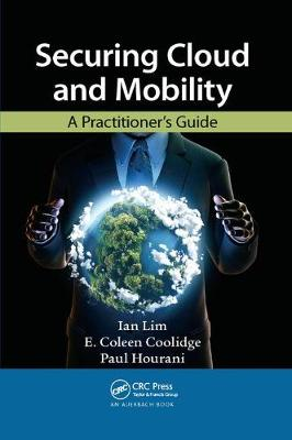 Securing Cloud and Mobility: A Practitioner's Guide (Paperback)