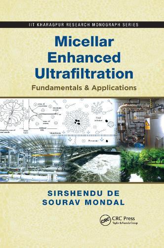 Micellar Enhanced Ultrafiltration: Fundamentals & Applications (Paperback)
