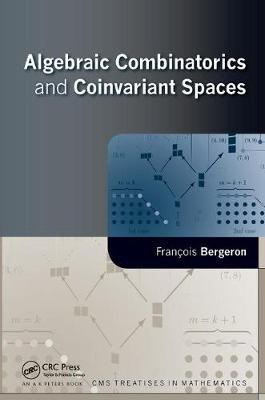 Algebraic Combinatorics and Coinvariant Spaces (Paperback)