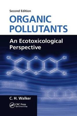 Organic Pollutants: An Ecotoxicological Perspective, Second Edition (Paperback)