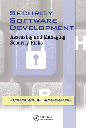 Security Software Development: Assessing and Managing Security Risks (Paperback)