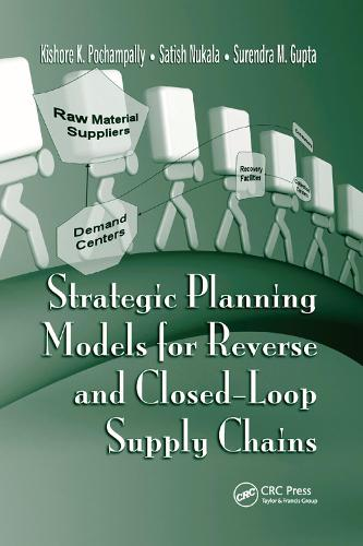 Strategic Planning Models for Reverse and Closed-Loop Supply Chains (Paperback)