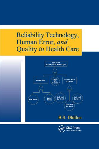 Reliability Technology, Human Error, and Quality in Health Care (Paperback)