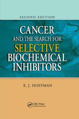 Cancer and the Search for Selective Biochemical Inhibitors (Paperback)
