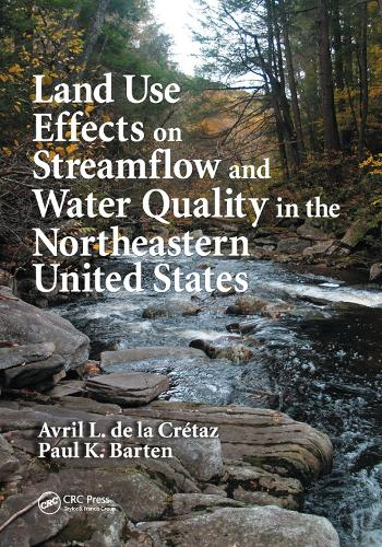Land Use Effects on Streamflow and Water Quality in the Northeastern United States (Paperback)