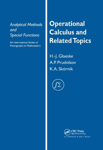 Operational Calculus and Related Topics - Analytical Methods and Special Functions (Paperback)