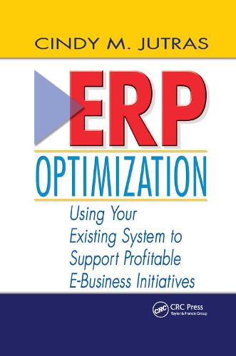 ERP Optimization: Using Your Existing System to Support Profitable E-Business Initiatives (Paperback)