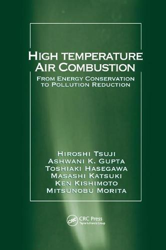 High Temperature Air Combustion: From Energy Conservation to Pollution Reduction (Paperback)