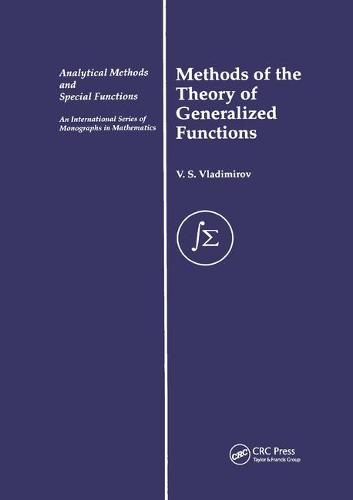 Methods of the Theory of Generalized Functions - Analytical Methods and Special Functions (Paperback)