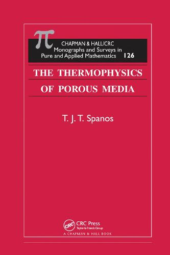 The Thermophysics of Porous Media - Monographs and Surveys in Pure and Applied Mathematics (Paperback)