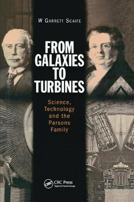 From Galaxies to Turbines: Science, Technology and  the Parsons Family (Paperback)