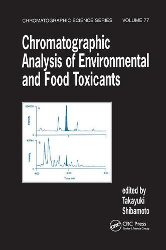 Chromatographic Analysis of Environmental and Food Toxicants (Paperback)