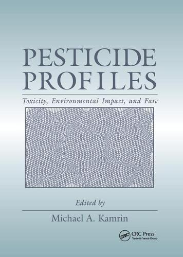 Pesticide Profiles: Toxicity, Environmental Impact, and Fate (Paperback)
