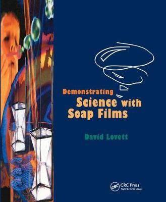 Demonstrating Science with Soap Films (Paperback)