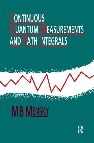 Continuous Quantum Measurements and Path Integrals (Paperback)