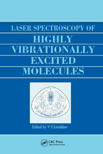 Laser Spectroscopy of Highly Vibrationally Excited Molecules (Paperback)