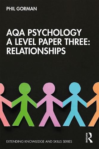 AQA Psychology A Level Paper Three: Relationships - Extending Knowledge and Skills (Paperback)