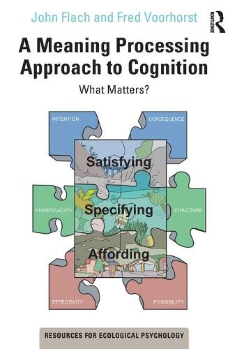A Meaning Processing Approach to Cognition: What Matters? - Resources for Ecological Psychology Series (Paperback)
