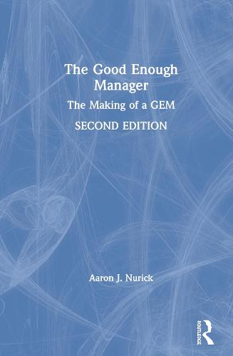 The Good Enough Manager: The Making of a GEM (Hardback)