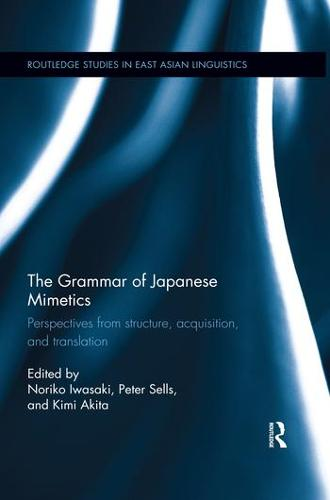 The Grammar of Japanese Mimetics: Perspectives from structure, acquisition, and translation (Paperback)