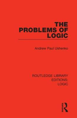 The Problems of Logic - Routledge Library Editions: Logic (Hardback)