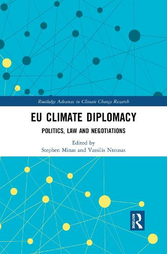 EU Climate Diplomacy: Politics, Law and Negotiations - Routledge Advances in Climate Change Research (Paperback)